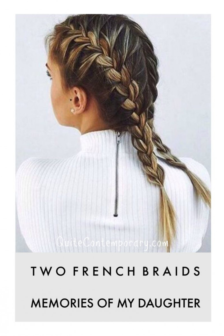 Two French Braids: Memories of my Daughter - Quite Contemporary